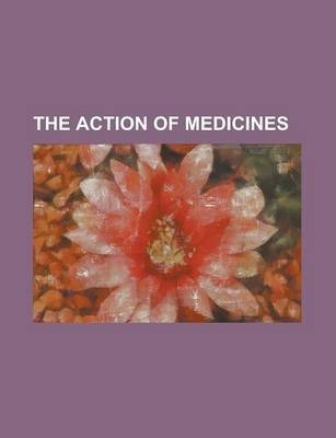 The Action of Medicines
