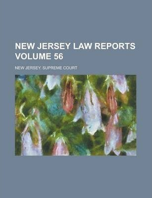 New Jersey Law Reports Volume 56