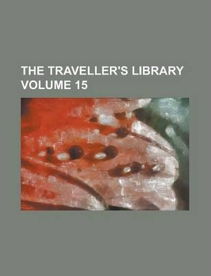 The Traveller's Library Volume 15