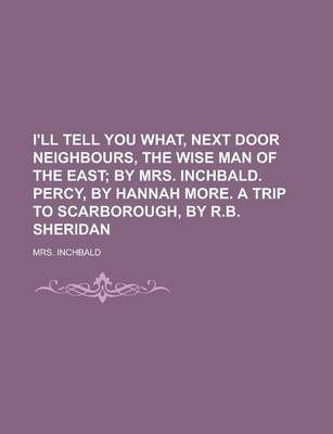 I'll Tell You What, Next Door Neighbours, the Wise Man of the East