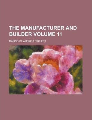 The Manufacturer and Builder Volume 11