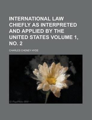 International Law Chiefly as Interpreted and Applied by the United States Volume 1, No. 2