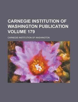 Carnegie Institution of Washington Publication Volume 179
