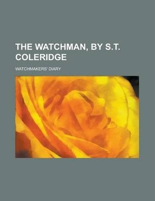 The Watchman, by S.T. Coleridge