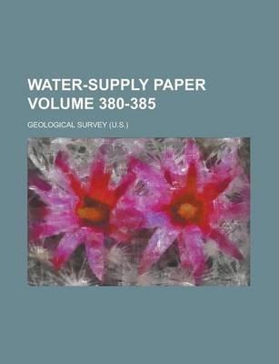 Water-Supply Paper Volume 380-385