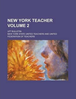 New York Teacher; Uft Bulletin Volume 2