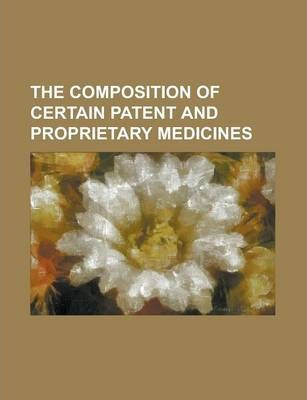 The Composition of Certain Patent and Proprietary Medicines