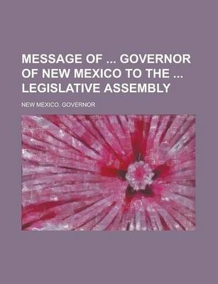 Message of Governor of New Mexico to the Legislative Assembly