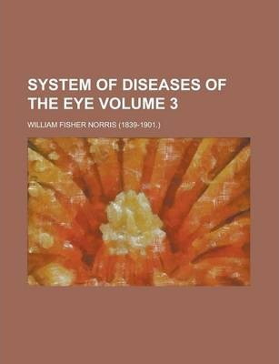 System of Diseases of the Eye Volume 3
