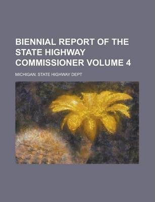 Biennial Report of the State Highway Commissioner Volume 4