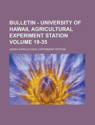 Bulletin - University of Hawaii, Agricultural Experiment Station Volume 19-35