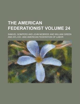 The American Federationist Volume 24