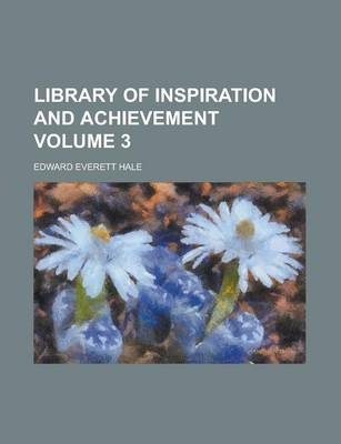 Library of Inspiration and Achievement Volume 3