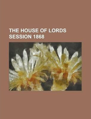 The House of Lords Session 1868