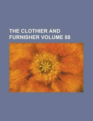 The Clothier and Furnisher Volume 88