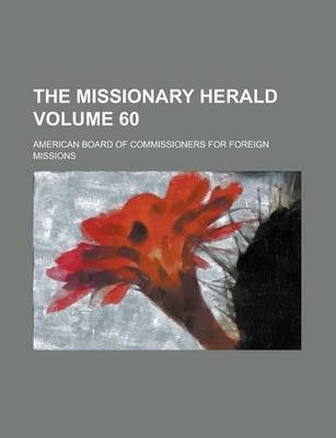 The Missionary Herald Volume 60