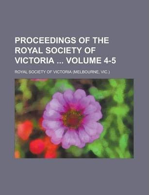 Proceedings of the Royal Society of Victoria Volume 4-5