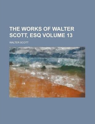 The Works of Walter Scott, Esq Volume 13