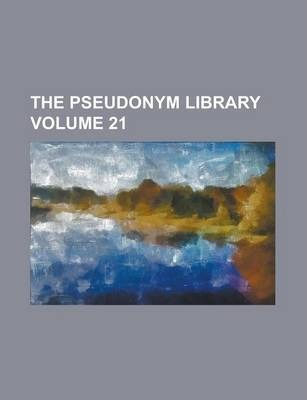 The Pseudonym Library Volume 21