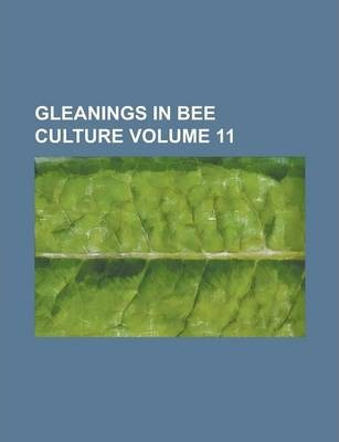 Gleanings in Bee Culture Volume 11