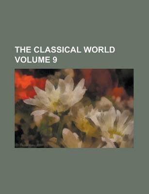 The Classical World Volume 9