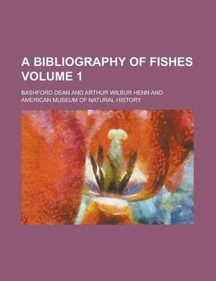 A Bibliography of Fishes Volume 1