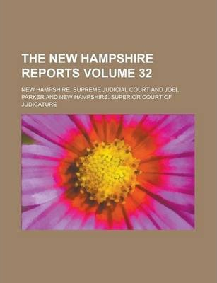 The New Hampshire Reports Volume 32