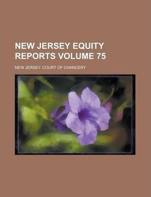 New Jersey Equity Reports Volume 75