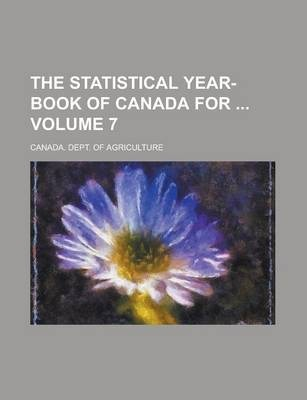 The Statistical Year-Book of Canada for Volume 7
