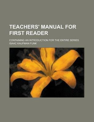 Teachers' Manual for First Reader; Containing an Introduction for the Entire Series