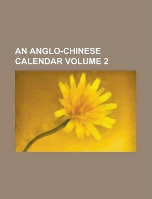 An Anglo-Chinese Calendar Volume 2