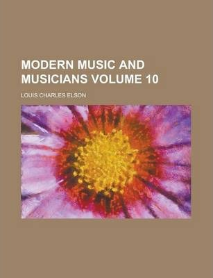Modern Music and Musicians Volume 10