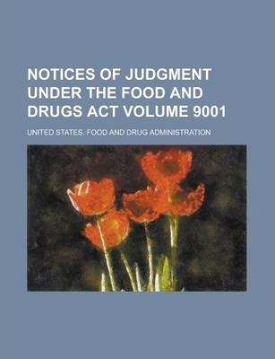 Notices of Judgment Under the Food and Drugs ACT Volume 9001