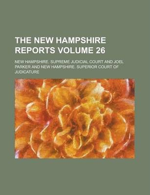 The New Hampshire Reports Volume 26