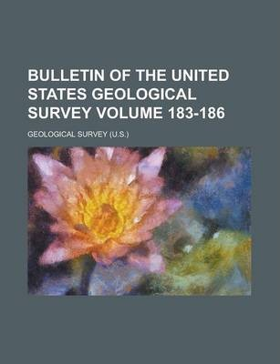 Bulletin of the United States Geological Survey Volume 183-186