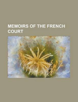 Memoirs of the French Court