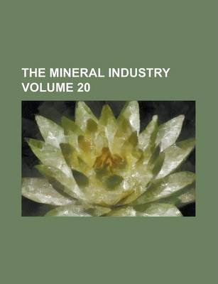 The Mineral Industry Volume 20