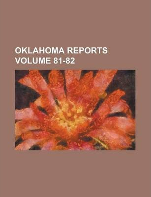 Oklahoma Reports Volume 81-82
