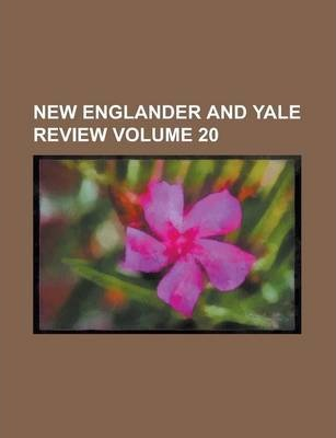New Englander and Yale Review Volume 20