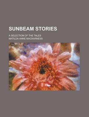 Sunbeam Stories; A Selection of the Tales
