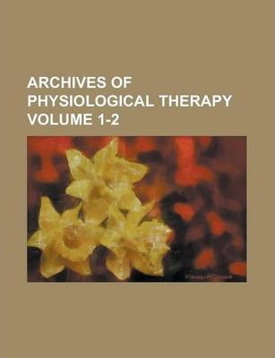 Archives of Physiological Therapy Volume 1-2