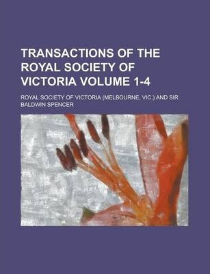 Transactions of the Royal Society of Victoria Volume 1-4