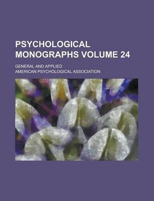 Psychological Monographs; General and Applied Volume 24