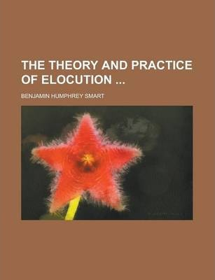 The Theory and Practice of Elocution