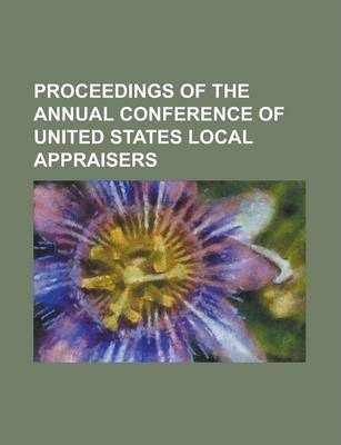 Proceedings of the Annual Conference of United States Local Appraisers