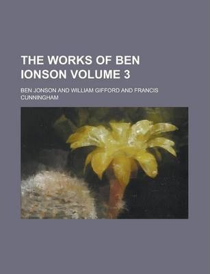 The Works of Ben Ionson Volume 3