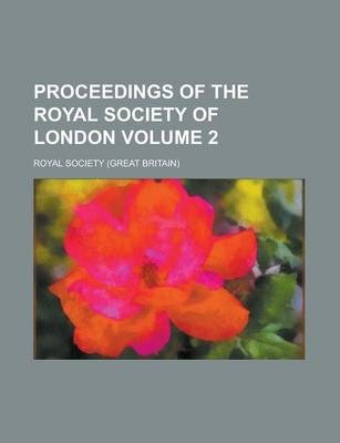 Proceedings of the Royal Society of London Volume 2