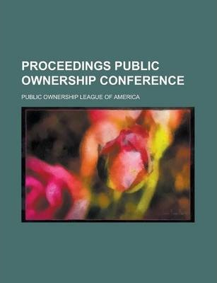 Proceedings Public Ownership Conference Volume 2