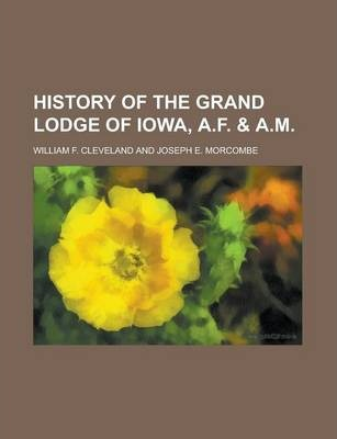 History of the Grand Lodge of Iowa, A.F. & A.M