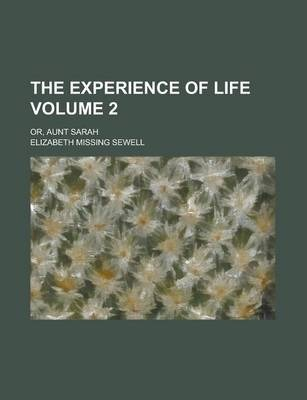 The Experience of Life; Or, Aunt Sarah Volume 2